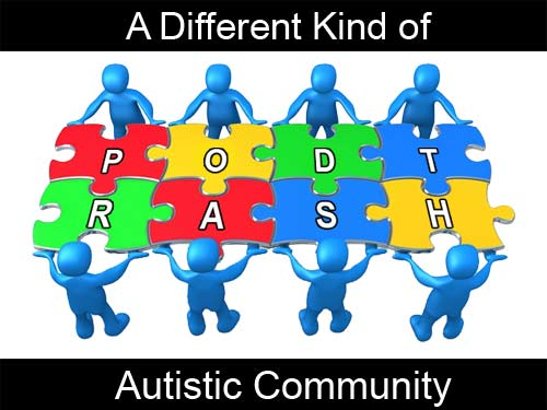 Podtrah - A differnt kind of autistic community